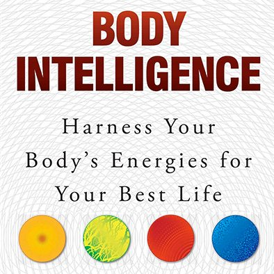Body Intelligence: Harness Your Body's Energies for Your Best Life GCC event