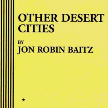 Fall Theater Auditions: Other Desert Cities