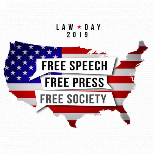 Law Day 2019: Free Speech, Free Press, Free Society